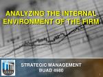 ANALYZING THE INTERNAL ENVIRONMENT OF THE FIRM