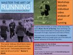 Workshop includes individual video analysis of your running