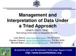 Management and Interpretation of Data Under a Triad Approach