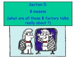 Section 5: B mesons (what are all those B factory talks really about ?)
