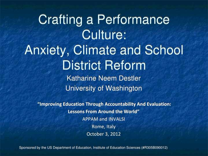 crafting a performance culture anxiety climate and school district reform n.