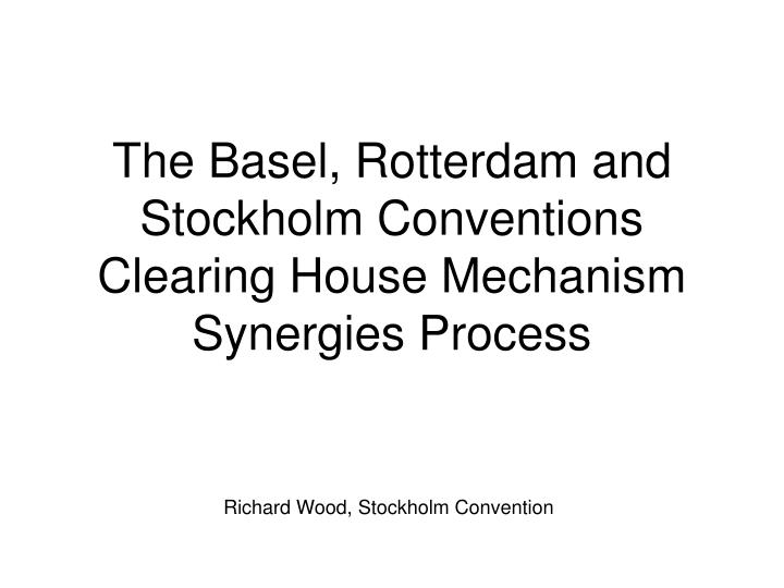 PPT - The Basel, Rotterdam and Stockholm Conventions