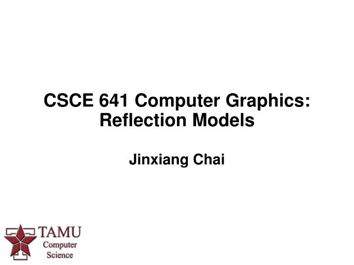 csce 641 computer graphics reflection models n.