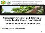 Consumers' Perception and Behavior of Organic Food in Chiang Mai, Thailand