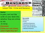 Lesson Objective: To distinguish between the concepts of crimes and deviance