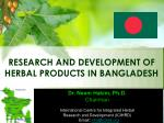 RESEARCH AND DEVELOPMENT OF HERBAL PRODUCTS IN BANGLADESH