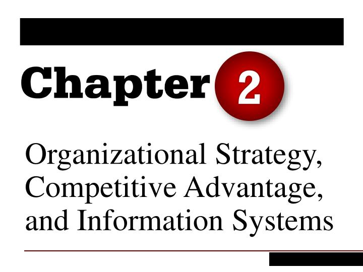 organizational strategy competitive advantage and information systems n.