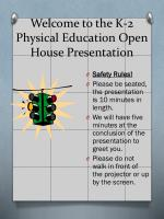 Welcome to the K-2 Physical Education Open House Presentation
