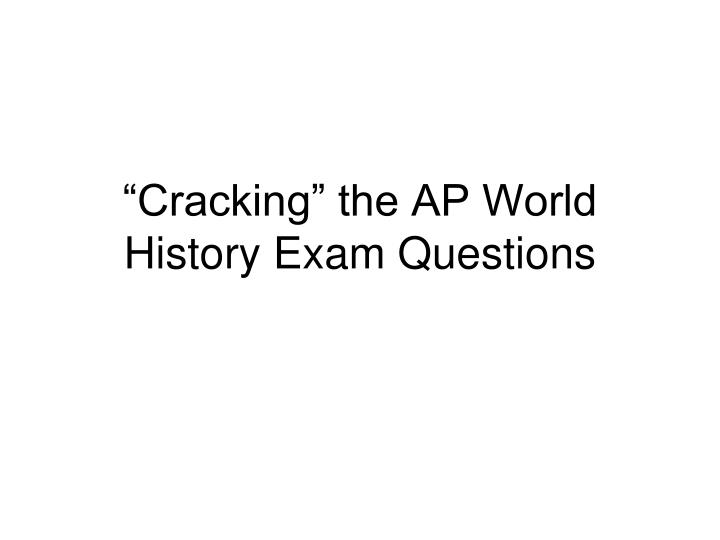 cracking the ap world history exam questions n.