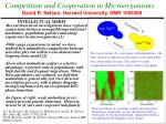 Competition and Cooperation in Microorganisms