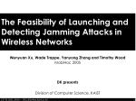 The Feasibility of Launching and Detecting Jamming Attacks in Wireless Networks