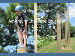 Kerby 5 th Grade visits Adventure Challenge Education (ACE) at Bair Lake Bible Camp (BLBC)