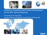 Solutions, Production and Product Development for the SKF Service Business