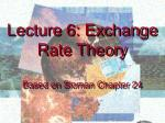 Lecture 6: Exchange Rate Theory Based on Sloman Chapter 24