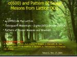 σ (600) and Pattern of Scalar Mesons from Lattice QCD