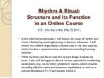 Rhythm & Ritual: Structure and its Function in an Online Course