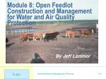 Module 8: Open Feedlot Construction and Management for Water and Air Quality Protection