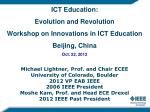 ICT Education :  Evolution and  Revolution Workshop on Innovations in ICT Education Beijing, China