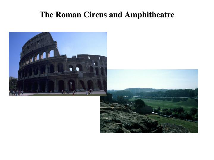 the roman circus and amphitheatre n.