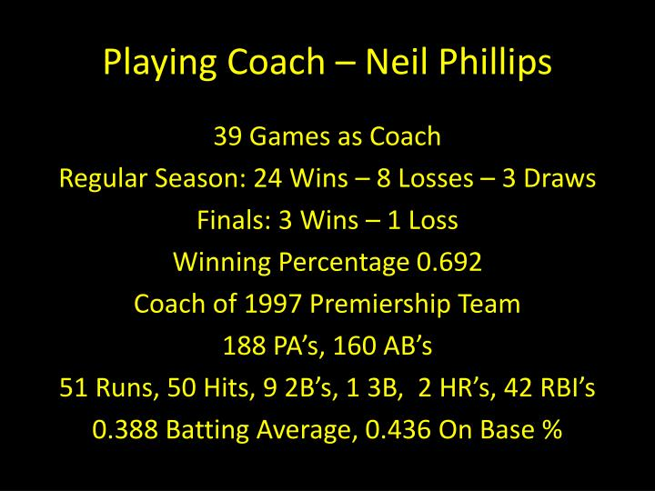 playing coach neil phillips n.