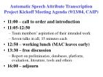 Automatic Speech Attribute Transcription Project Kickoff Meeting Agenda (9/13/04, CAIP)