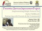 Marian Earls, MD  Paula Duncan, MD Preventive Services Improvement Project  Learning Session