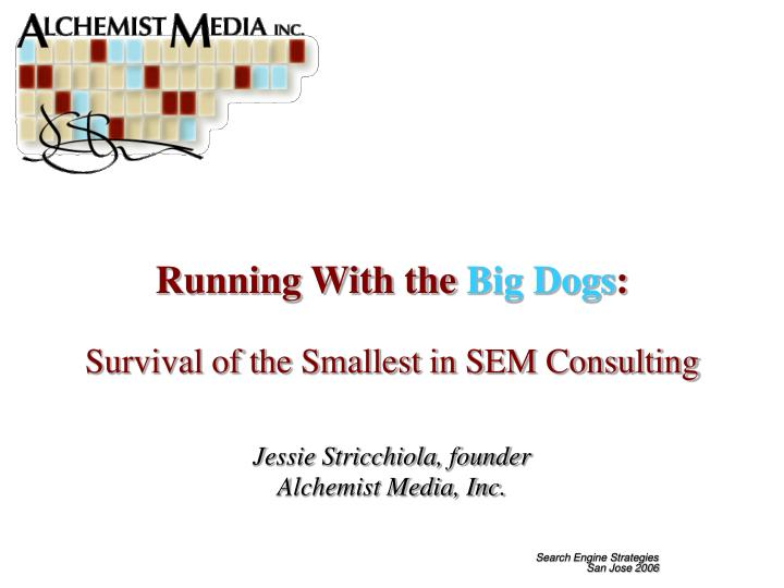 running with the big dogs survival of the smallest in sem consulting n.