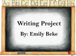 Writing Project By: Emily Beke