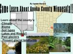 Come Learn About Anoka County Minnesota!!