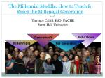 The Millennial Muddle: How to Teach & Reach the Millennial Generation