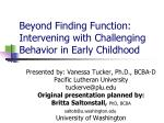 Beyond Finding Function: Intervening with Challenging Behavior in Early Childhood