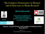 Memory, Social Networks, and Language: Probing the Meme Hypothesis II May 15-17
