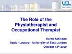 The Role of the Physiotherapist and Occupational Therapist