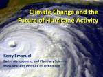 Climate Change and the Future of Hurricane Activity