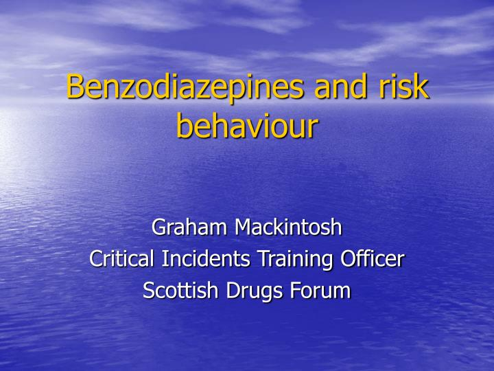 benzodiazepines and risk behaviour n.