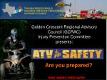 Golden Crescent Regional Advisory Council (GCRAC) Injury Prevention Committee presents: