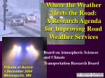 Where the Weather Meets the Road:   A Research Agenda for Improving Road Weather Services