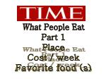 What People Eat Part 1 Place Cost / week Favorite food (s)