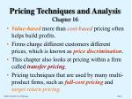 Pricing Techniques and Analysis  Chapter 16