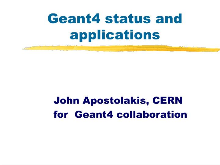geant4 status and applications n.