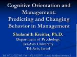 Cognitive Orientation and Management: Predicting and Changing Behavior in Management