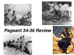 Pageant 34-36 Review