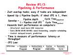 Review #1/3: Pipelining & Performance