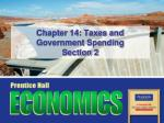 Chapter 14: Taxes and Government Spending  Section 2