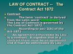 LAW OF CONTRACT -- The Contract Act 1872