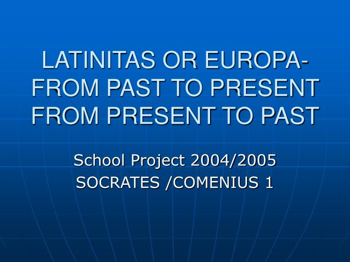 latinitas or europa from past to present from present to past n.