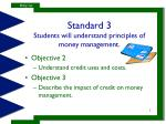 Standard 3 Students will understand principles of money management.