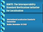 IGNITE: The Interoperability Standard Verification Initiative For Localisation