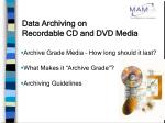 Data Archiving on Recordable CD and DVD Media