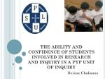 THE ABILITY AND CONFIDENCE OF STUDENTS INVOLVED IN RESEARCH AND INQUIRY IN A PYP UNIT OF INQUIRY